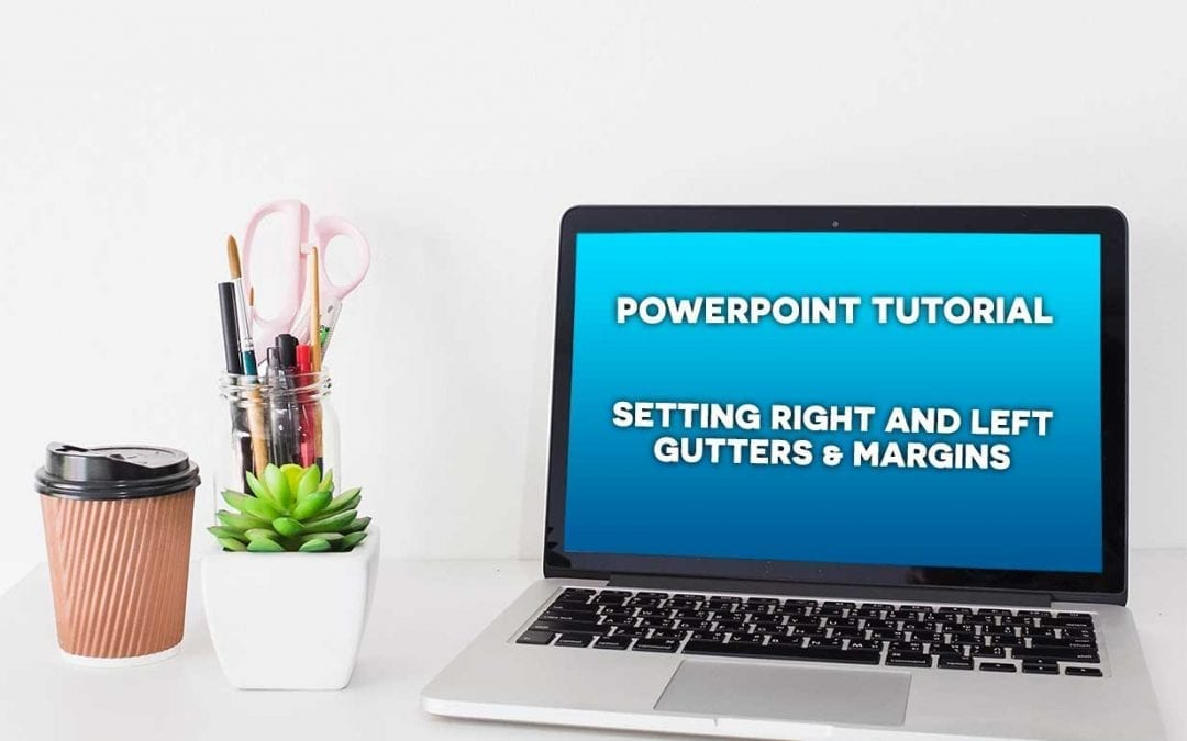 Setting Gutters & Margins in PowerPoint