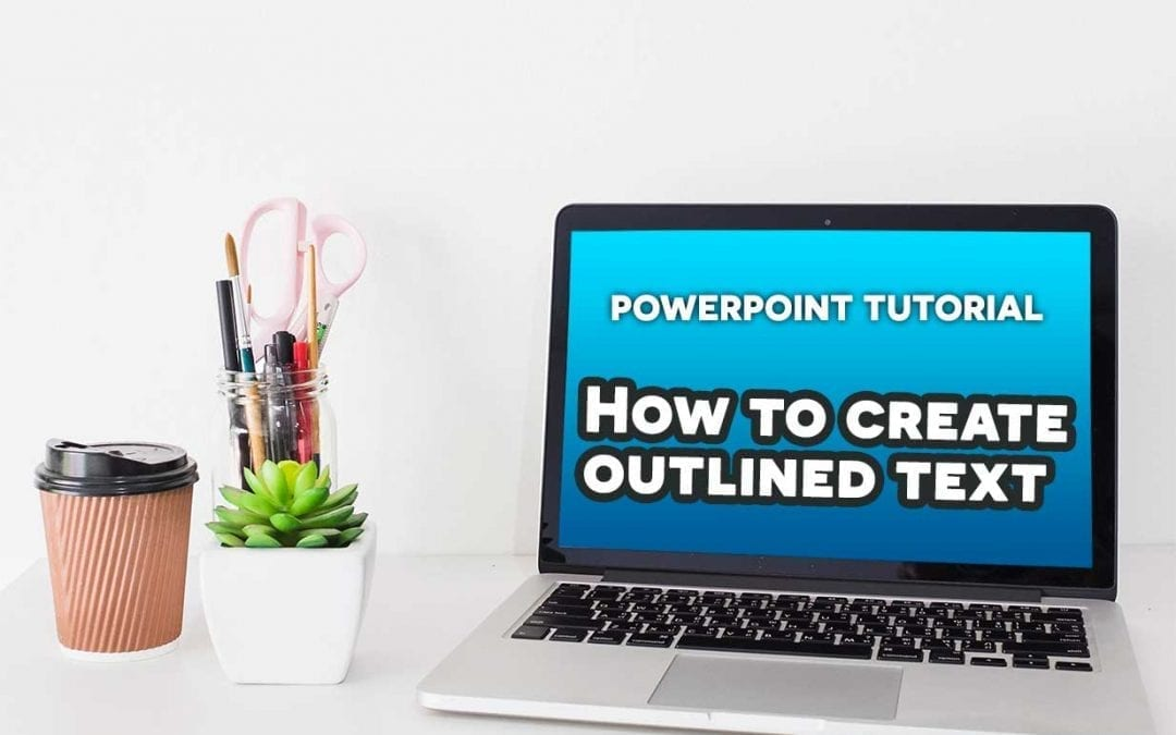 Create Outlined Text in PowerPoint